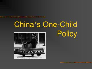 China ' s One-Child Policy