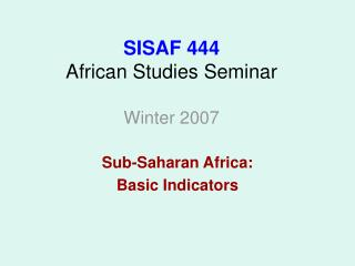 SISAF 444 African Studies Seminar Winter 2007