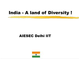 India - A land of Diversity !