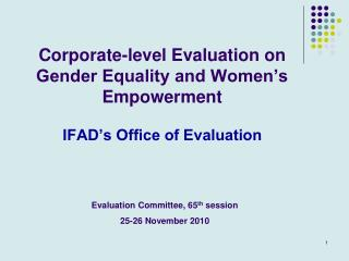 Corporate-level Evaluation on Gender Equality and Women's Empowerment IFAD's Office of Evaluation