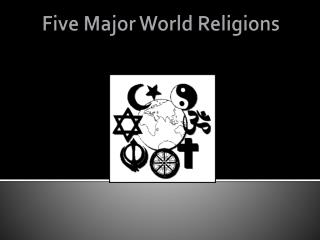 Five Major World Religions