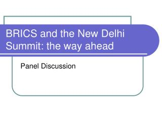 BRICS and the New Delhi Summit: the way ahead