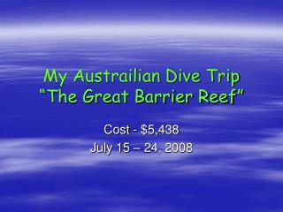 "My Austrailian Dive Trip ""The Great Barrier Reef"""
