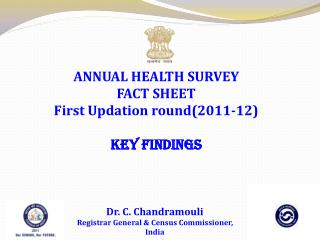 ANNUAL HEALTH SURVEY FACT SHEET First  Updation  round(2011-12) KEY FINDINGS