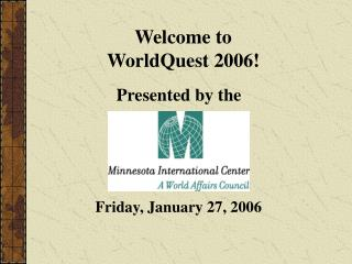 Welcome to  WorldQuest 2006!