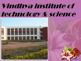 Vindhya institute of technology & science