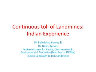 Continuous toll of Landmines: Indian Experience