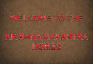 WELCOME TO THE KRISHNA NAKSHTRA HOMES