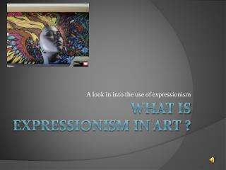 What is Expressionism in Art ?