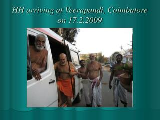 HH arriving at Veerapandi, Coimbatore on 17.2.2009