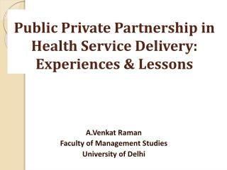 Public Private Partnership in Health Service Delivery: Experiences & Lessons