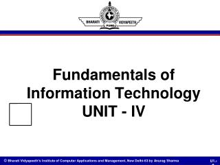 Fundamentals of  Information Technology UNIT - IV