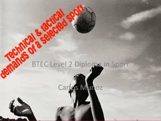 BTEC  Level  2 Diploma in Sport  Carlos Munoz