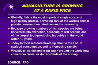 AQUACULTURE IS GROWING AT A RAPID PACE