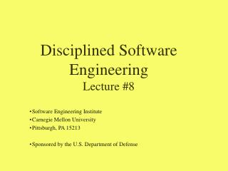Disciplined Software  Engineering  Lecture #8