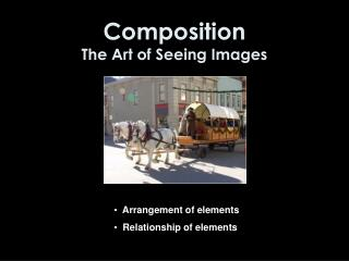 Composition The Art of Seeing Images