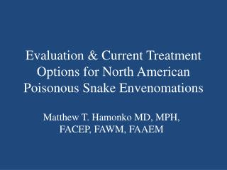 Evaluation  & Current Treatment Options for North American Poisonous Snake  Envenomations