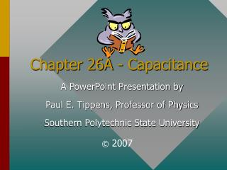 Chapter 26A - Capacitance