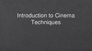Introduction to Cinema Techniques
