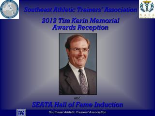 Southeast Athletic Trainers' Association 2012 Tim  Kerin  Memorial Awards Reception and