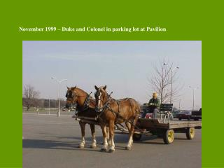 November 1999 – Duke and Colonel in parking lot at Pavilion