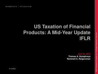 US Taxation of Financial Products: A Mid-Year Update IFLR