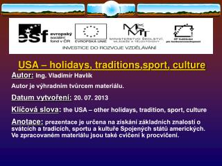 USA – holidays,  traditions,sport, culture Autor: Ing.  Vladimír Havlík