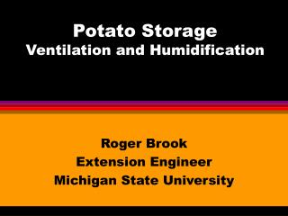 Potato Storage Ventilation and Humidification