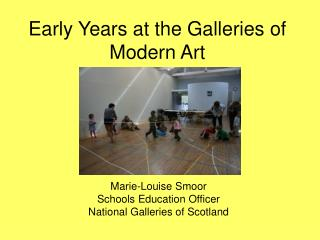 Early Years at the Galleries of Modern Art