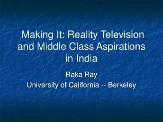 Making It: Reality Television and Middle Class Aspirations in India