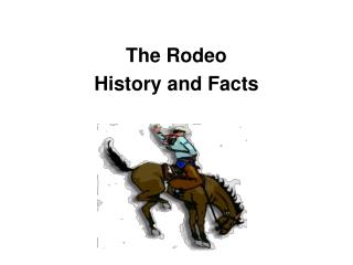 The Rodeo History and Facts
