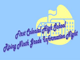 First Colonial High School Rising Ninth Grade Information Night