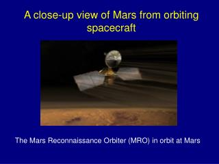 A close-up view of Mars from orbiting spacecraft