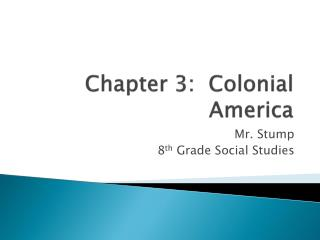 Chapter 3: Colonial America