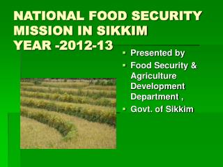 NATIONAL FOOD SECURITY MISSION IN SIKKIM  YEAR -2012-13