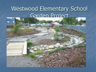 Westwood Elementary School Garden Project