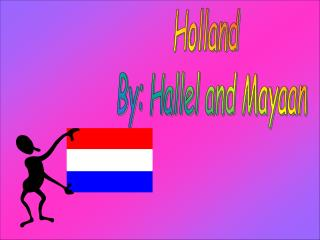 Holland   By: Hallel and Mayaan