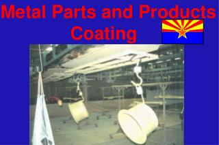Metal Parts and Products 					 Coating