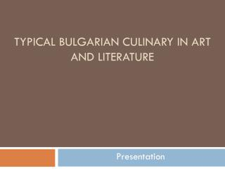 Typical Bulgarian culinary in art and literature