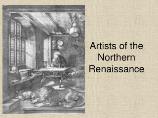 Artists of the Northern Renaissance