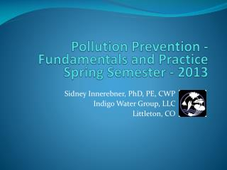 Pollution Prevention - Fundamentals and Practice  Spring Semester - 2013