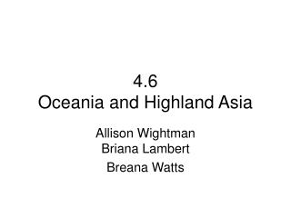 4.6 Oceania and Highland Asia