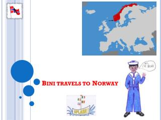 Bini  travels to  Norway