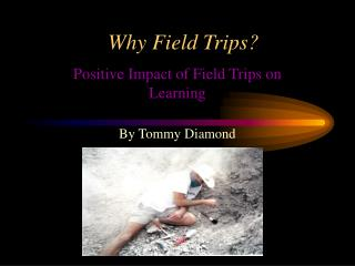 Why Field Trips?