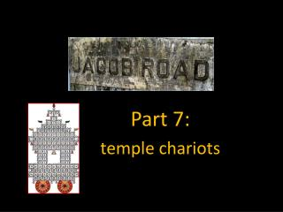 Part 7:  temple chariots