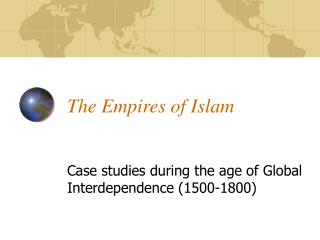 The Empires of Islam