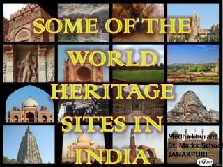Some of the World Heritage Sites in India