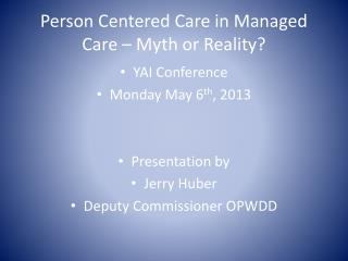 Person Centered Care in Managed Care – Myth or Reality?