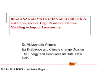 Dr. Vidyunmala Veldore  Earth Science and Climate change Division