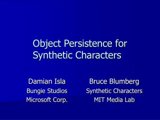 Object Persistence for Synthetic Characters